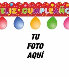 Tarjeta de cumpleaños con marco de fotos rojo, globos y pasteles para - Fotoefectos Happy Birthday Pictures, Frases, Happy Birthday Photos, Happy Birthday Teacher, Tart, Pastries, Happy Birthday Images
