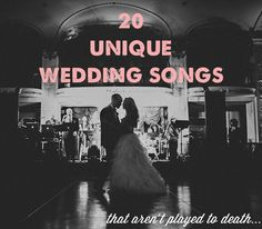 20 Unique Wedding Songs That Aren't Played to Death - - Looking for the perfect song for your first dance? These beautiful wedding songs should be at the top of your music playlist! Unique First Dance Songs, First Dance Wedding Songs, Wedding Song List, Wedding Playlist, Alternative Wedding Songs, Unique Wedding Songs, Wedding Music, Unique Weddings, Wedding Ideas