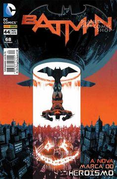 LIGA HQ - COMIC SHOP BATMAN (REBOOT) #44 PARA OS NOSSOS HERÓIS NÃO HÁ DISTÂNCIA!!!