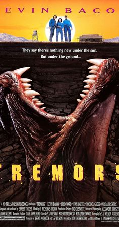 Directed by Ron Underwood.  With Kevin Bacon, Fred Ward, Finn Carter, Michael Gross. Natives of a small isolated town defend themselves against strange underground creatures which are killing them one by one.
