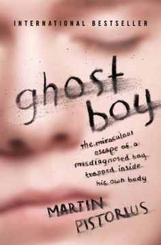 Amazon.com: Ghost Boy: The Miraculous Escape of a Misdiagnosed Boy Trapped Inside His Own Body eBook: Martin Pistorius: Kindle Store