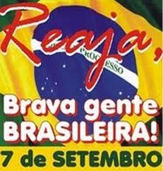 Brasil-Legenda-Reaja, brava gente brasileira! 7 de setembro