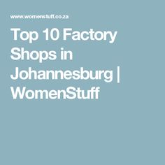 Top 10 Factory Shops in Johannesburg