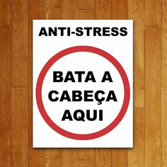 Placa Decorativa Anti-Stress - Bata a Cabeça Aqui Funny Quotes Tumblr, Funny Memes, Love Quotes For Crush, Funny Texts From Parents, Funny Baby Pictures, Geek Decor, Snapchat Text, Funny Relationship Memes, Memes Status