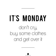 9e03257877952 Our Monday mantra (p.s. 25% off site wide ends tonight! use code HELLOMAY