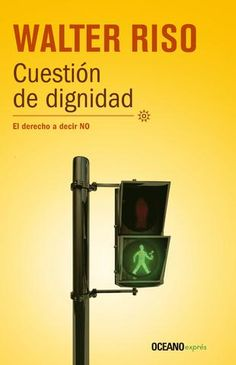 Cuestion de dignidad / Question of Dignity (Paperback) Books To Read, My Books, Stephen Covey, Magic Book, I Love Reading, Osho, Free Books, Self Help, Decir No