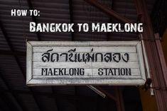 Bangkok to Maeklong