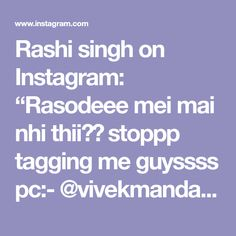 """Rashi singh on Instagram: """"Rasodeee mei mai nhi thii🤨😤 stoppp tagging me guyssss pc:- @vivekmandal1695"""" Birthday Quotes For Best Friend, Best Friend Quotes, Instagram, Guy Bff Quotes, Bff Quotes"""