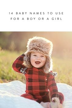 14 Gender-Neutral Baby Names That Are Too Adorable For Words. Like Wyatt or Rowan.