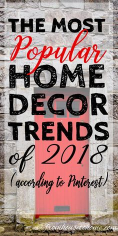 GREAT list of the most popular home decor trends for 2018. This will definitely provide inspiration for getting your interiors updated with the current styles. #homedecortrends #2018 #homedecorideas
