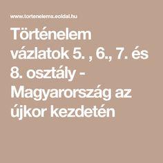 Történelem vázlatok 5. , 6., 7. és 8. osztály - Magyarország az újkor kezdetén
