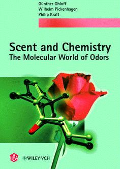 Scent and Chemistry : The Molecular World of Odors by Wilhelm Pickenhagen, Günther Ohloff and Philip Kraft Paperback) for sale online Chemical Bond, Hagen, Perfume, Organic Chemistry, Science Books, Textbook, Good Books, Free Books, This Book