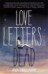 Love Letters to the Dead - YA Novel Love Letters to the Dead from Ava Dellaira is an absorbing, sink in to kind of novel which captures so much within a short space of time. Full review & online book price comparison.