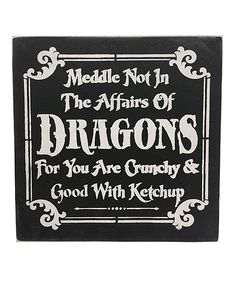Meddle Not in the Affairs of Dragons