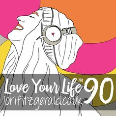 Love Your Life Dynamic & Nurturing 90 Day Personal Transformation Programme lorifitzgerald.co.uk
