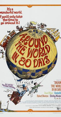 Directed by Michael Anderson, John Farrow.  With David Niven, Cantinflas, Shirley MacLaine, Robert Newton. A Victorian Englishman bets that with the new steamships and railways he can circumnavigate the globe in eighty days.