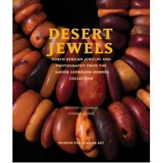 Desert Jewels: North African Jewelry and Photography from the Xavier Guerrand-HermŠs Collection.     Kristyne Loughran (Author), Cynthia Becker (Author)