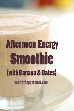 Afternoon Energy Smoothie Recipe - bananas and dates! #HealthyHappySmart #Smoothies #Vegan