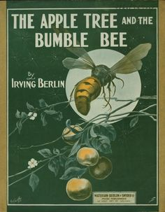 Thr Apple Tree and the Bumble Bee - [words and music by Irving Berlin. I Love Bees, Birds And The Bees, Hives And Honey, Honey Bees, Bee Book, Vintage Bee, Vintage Cards, Irving Berlin, Bee Art
