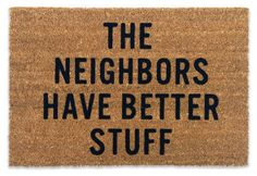 the neighbors have better stuff | doormat by reed wilson design.