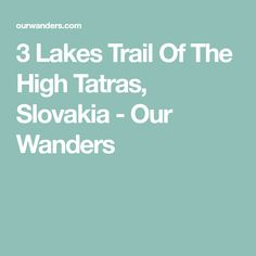3 Lakes Trail is a perfect intro to the High Tatras! You will be rewarded with 3 beautiful alpine lakes on this lovely day hike. High Tatras, Alpine Lake, Day Hike, Lakes, Wander, Trail, Ponds