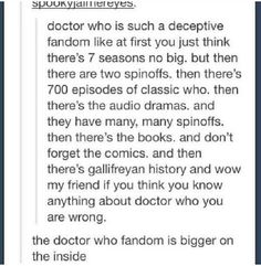 The Doctor who fandom IS the tardis.