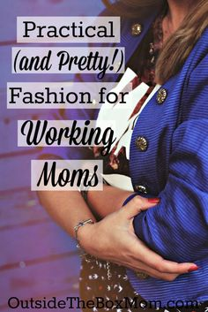 Practical fashion for working moms features items that will help a woman transition from the professional role to the mom role, while still feeling confident and pretty. | OutsideTheBoxMom.com