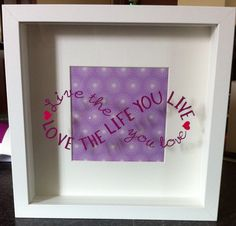 Live the life you Love Box Frame £14.95 each