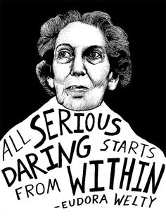 """""""All serious daring starts from within."""" Eudora Welty (Authors Series) by Ryan Sheffield"""