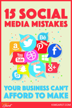 15 Social Media Mistakes Your Business Can't Afford To Make. Are you making any of them? via @KimGarst
