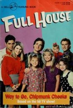 Full House Collection * Fiction ~ Junior Novel = Way to Go, Chipmunk Cheeks - 1991