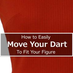 How to Easily Move Your Bust & Waist Darts to Fit Your Figure