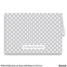 White Polka Dots on Gray with Name - Personalized Folded Note Card - Stationery - http://www.zazzle.com/k8inked*