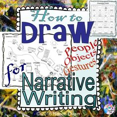 How to draw people and familiar objects for narrative writing in grades K – 1.  How to draw people using shapes you know.  How to draw faces.  How to draw character traits.  How to draw gestures with matching talking bubbles--with writing paper, posters, and lessons.