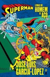 LIGA HQ - COMIC SHOP SUPERMAN LENDAS DO HOMEM DE AÇO GARCÍA LOPEZ #2 PARA OS NOSSOS HERÓIS NÃO HÁ DISTÂNCIA!!!