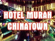 Daftar Hotel Murah Di Chinatown