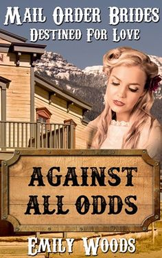 Mail Order Bride: Against All Odds Emily Wood, Find A Husband, Finding True Love, Love Again, Another Man, Historical Romance, Romance Books, Love Book, Helping Others