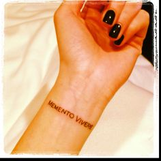 "My new tattoo. It reminds me to slow down and enjoy. It's Latin for, ""remember to live""."