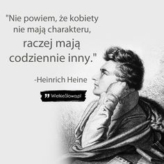 Heinrich Heine, Poetry Quotes, Lol, Humor, Funny, Woman, Quotes, Love, Humour