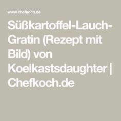 Süßkartoffel-Lauch-Gratin (Rezept mit Bild) von Koelkastsdaughter   Chefkoch.de
