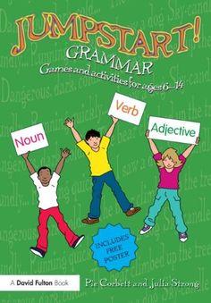 Jumpstart! Grammar: Games and activities for ages 6-14 by Pie Corbett http://www.amazon.co.uk/dp/0415831105/ref=cm_sw_r_pi_dp_8kA.tb1JD9PNE