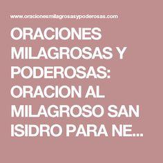 ORACIONES MILAGROSAS Y PODEROSAS: ORACION AL MILAGROSO SAN ISIDRO PARA NECESIDADES URGENTES