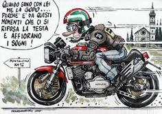 """Buongiorno Bikers !!  """"Quando sono con lei me la godo...Perchè è da questi momenti che ci si riposa la testa e affiorano i sogni !""""  (Vignetta Luca Ruggeri)"""