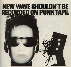 """New Wave shouldn't be recorded on punk tape"" campaign for Maxell"