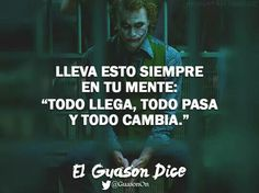 Todo pasa Joker Frases, Life Learning, Motivation Goals, Spanish Quotes, Dares, Reflection, Wisdom, Romances, Books