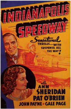 Indianapolis Speedway (1939) Starring Ann Sheridan, Pat O'Brien, John Payne, Gale Page, and Frank McHugh. Movie Poster #1939
