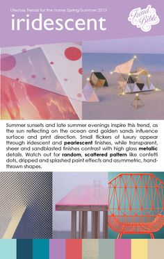 Here, we're sharing a detailed preview of ourSummer 2012/13 Lifestyle Trends for the Home trend directions,