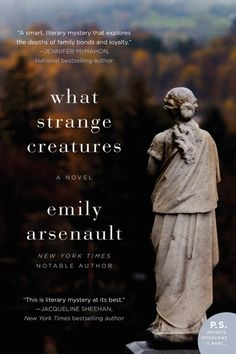 "What Strange Creatures by Emily Arsenault -  ""Theresa's brother is accused of murdering his girlfriend, but despite his flaws she knows he couldn't have done it. She begins to investigate what really happened in this witty and engaging mystery. Brimming with truth about the human condition, What Strange Creatures entertains while celebrating the bond between siblings. """