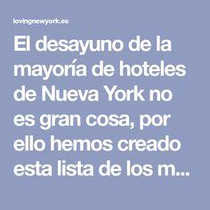 El desayuno de la mayoría de hoteles de Nueva York no es gran cosa, por ello hemos creado esta lista de los mejores desayunos en Nueva York. ¡Buen provecho!