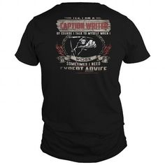 I Love  Best Best TShirts AN CAPTION WRITER -BACK-back Shirt Shirt; Tee
